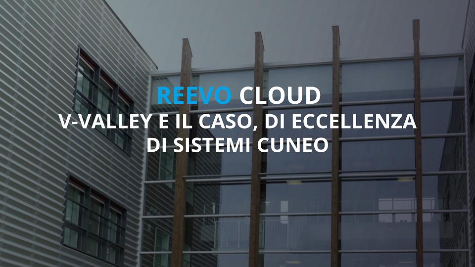 Reevo, V-Valley e il caso di eccellenza di Sistemi Cuneo